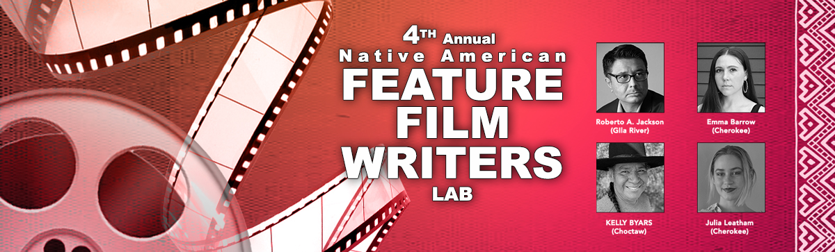 4th Annual Native American Feature Film Writers Lab – Fellows Selected
