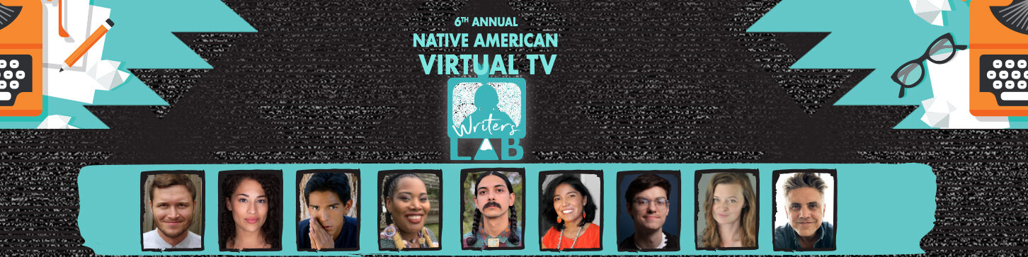 6TH ANNUAL NATIVE AMERICAN TV WRITERS LAB