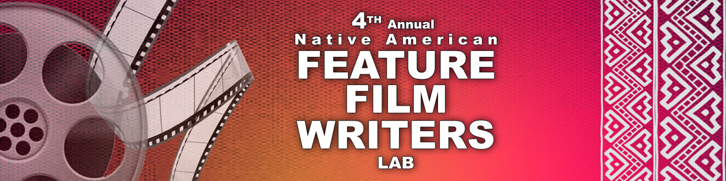 4th Annual Native American Feature Film Writers Lab – Applications Closed