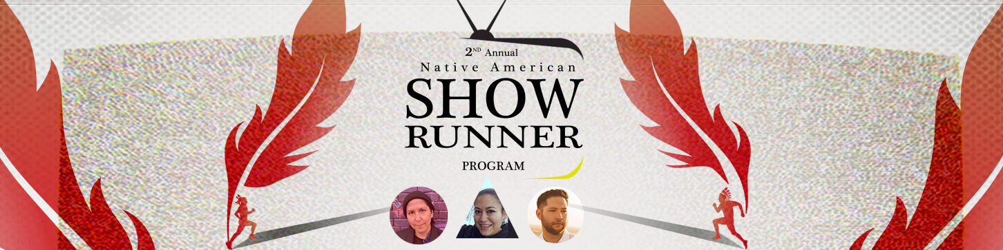 2nd Annual Native American Showrunner Program – Fellows Selected
