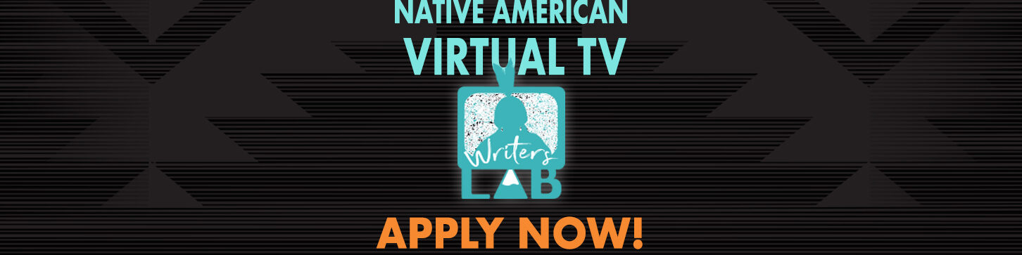6th Annual Native American TV Writers Lab Application – CLOSED